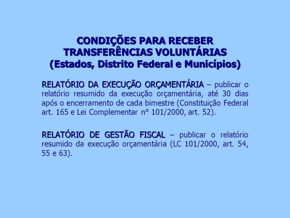 CONDIÇÕES PARA RECEBER TRANSFERÊNCIAS VOLUNTÁRIAS (Estados, Distrito Federal e Municípios)