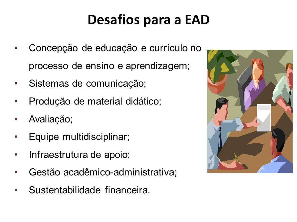 Desafios para a EAD Concepção de educação e currículo no processo de ensino e aprendizagem; Sistemas de comunicação;