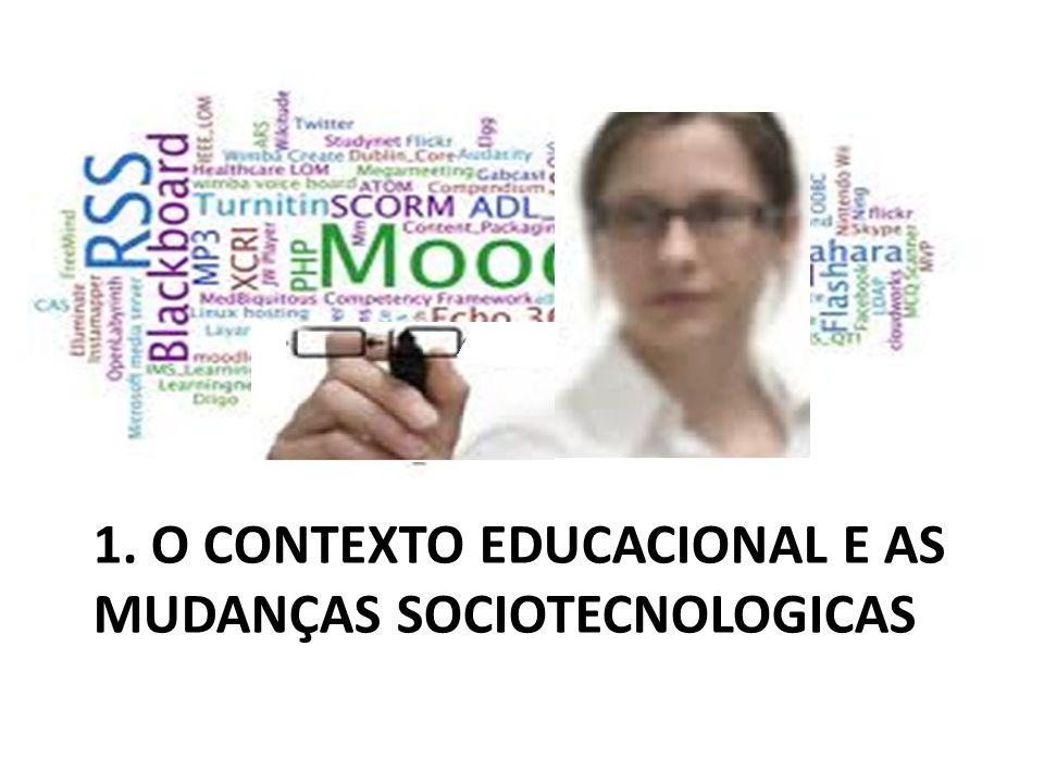 1. O contexto educacional e as mudanças sociotecnologicas