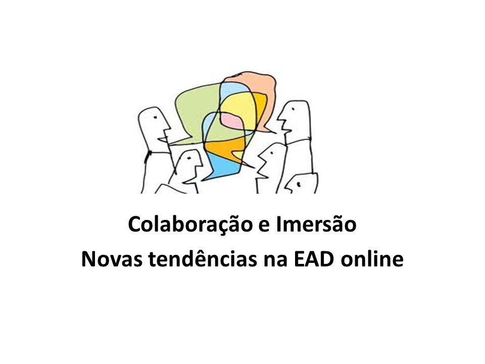 Colaboração e Imersão Novas tendências na EAD online
