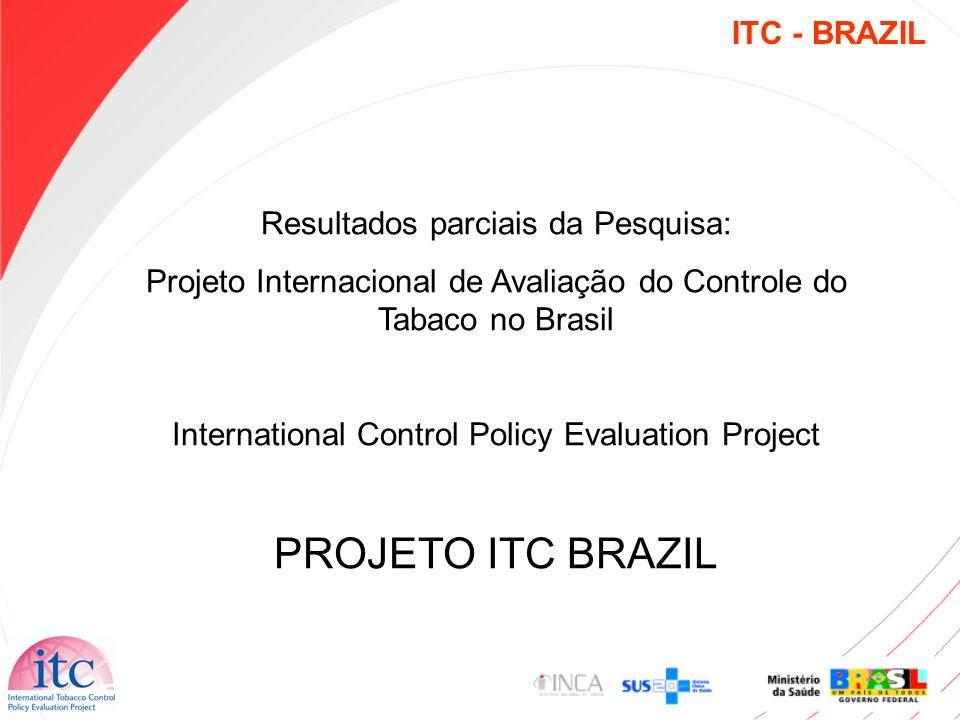 PROJETO ITC BRAZIL ITC - BRAZIL Resultados parciais da Pesquisa:
