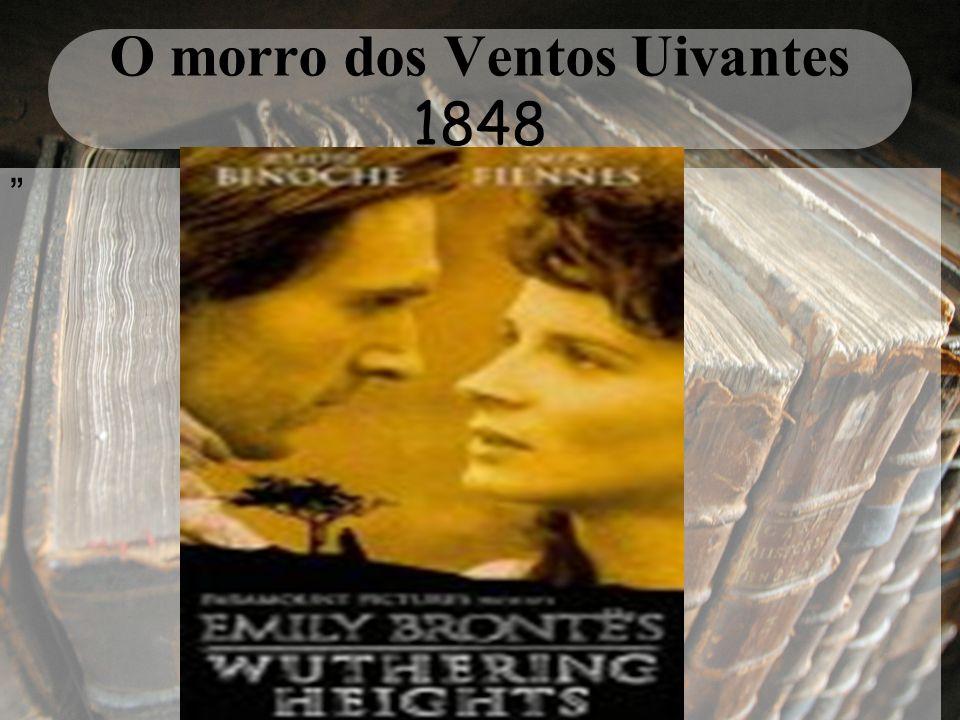 O morro dos Ventos Uivantes 1848