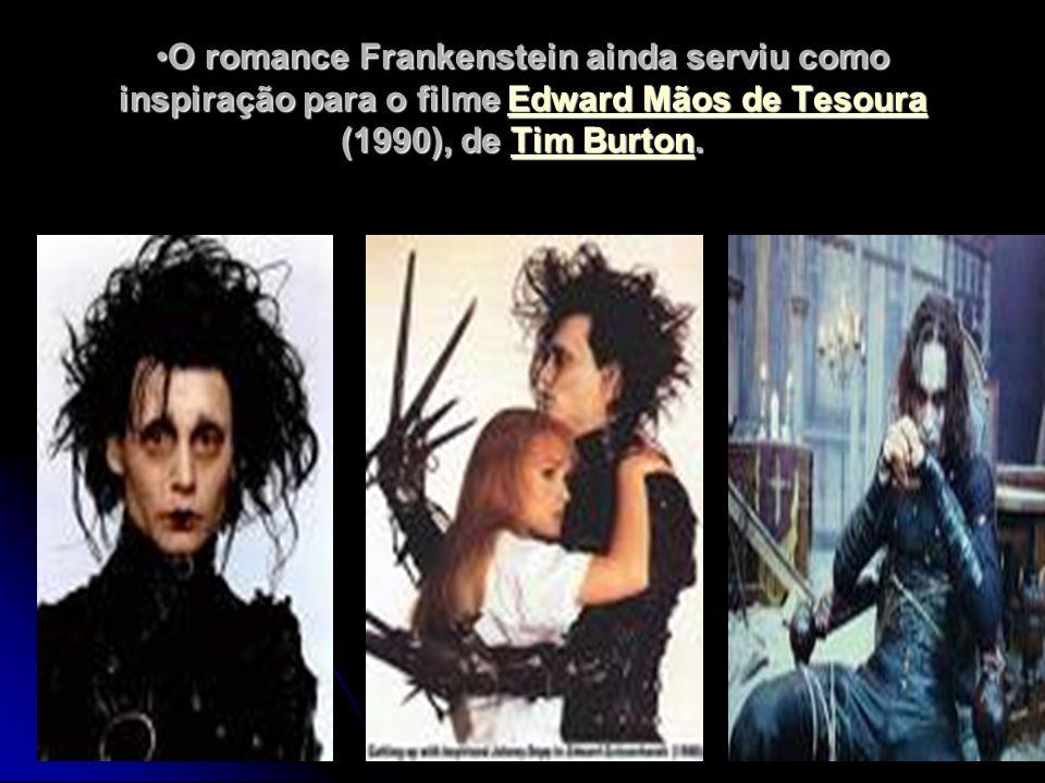 O romance Frankenstein ainda serviu como inspiração para o filme Edward Mãos de Tesoura (1990), de Tim Burton.