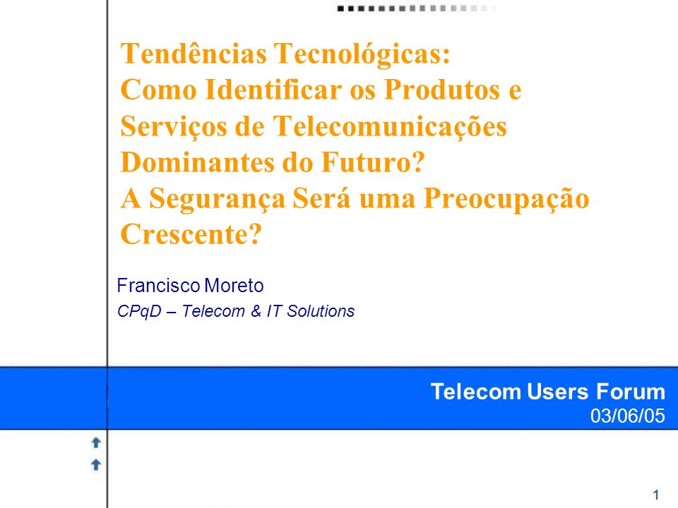 Francisco Moreto CPqD – Telecom & IT Solutions