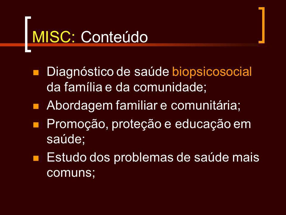 MISC: Conteúdo Diagnóstico de saúde biopsicosocial da família e da comunidade; Abordagem familiar e comunitária;