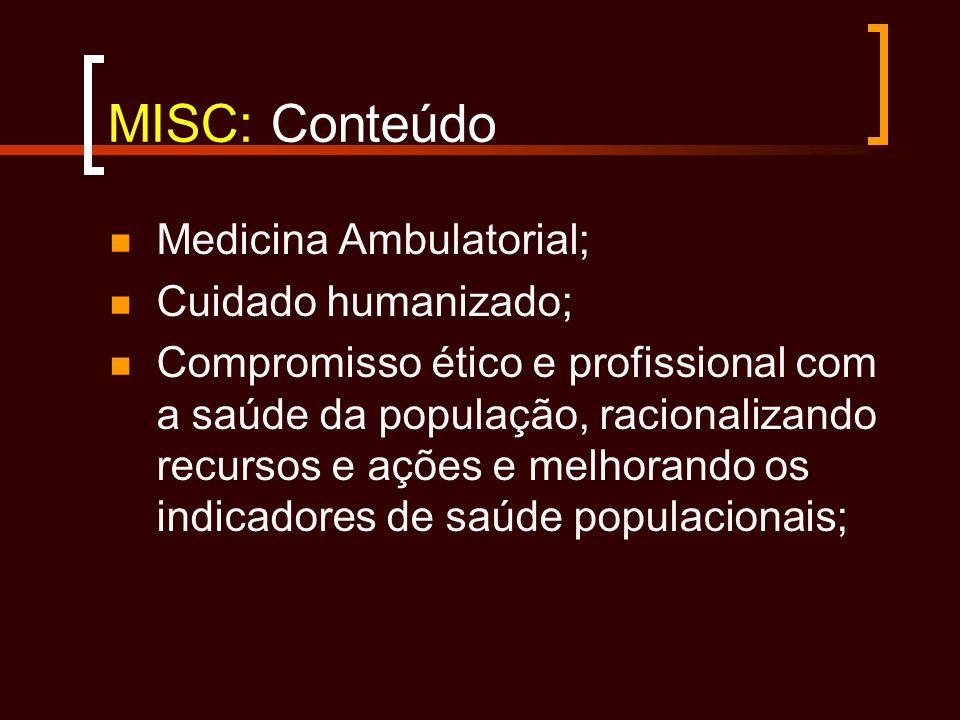 MISC: Conteúdo Medicina Ambulatorial; Cuidado humanizado;
