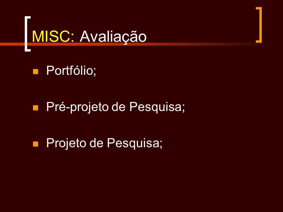 MISC: Avaliação Portfólio; Pré-projeto de Pesquisa;