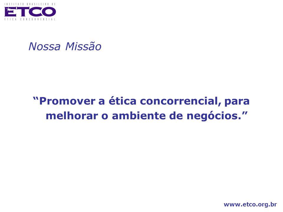 Nossa Missão Promover a ética concorrencial, para melhorar o ambiente de negócios. 6