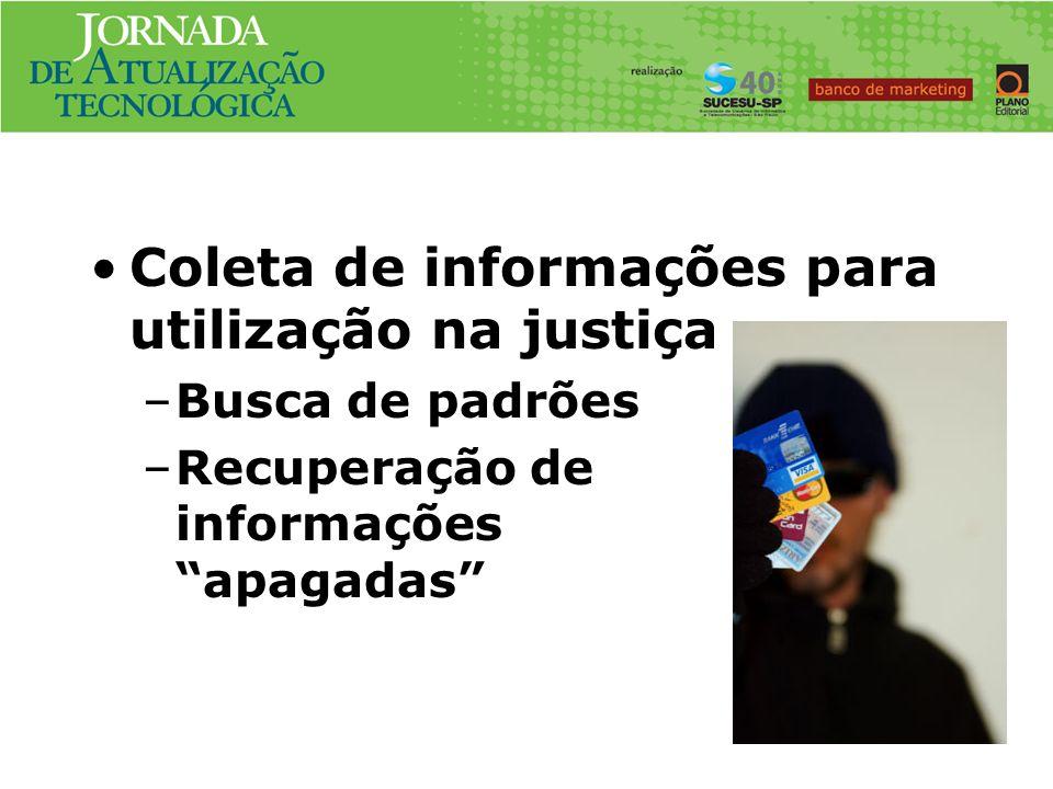 Coleta de informações para utilização na justiça