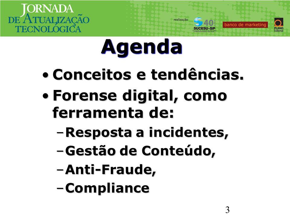 Agenda Conceitos e tendências. Forense digital, como ferramenta de: