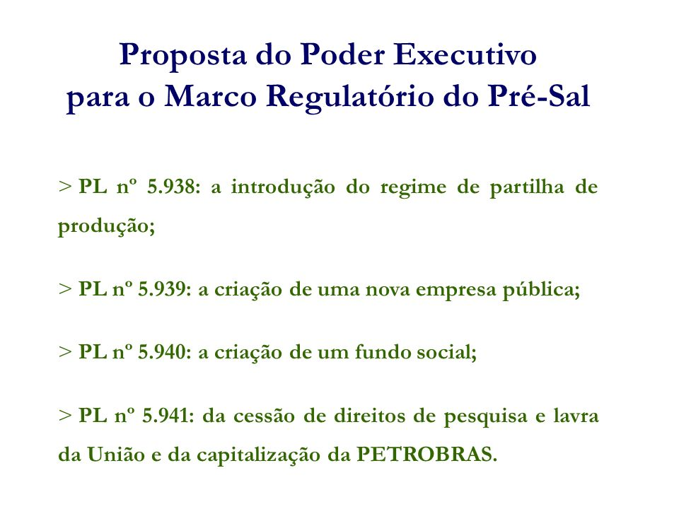 Proposta do Poder Executivo para o Marco Regulatório do Pré-Sal