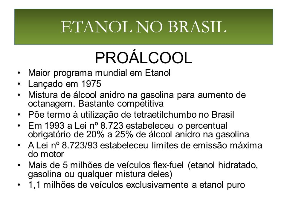ETANOL NO BRASIL PROÁLCOOL Maior programa mundial em Etanol