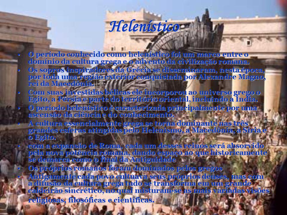 Helenístico O período conhecido como helenístico foi um marco entre o domínio da cultura grega e o advento da civilização romana.