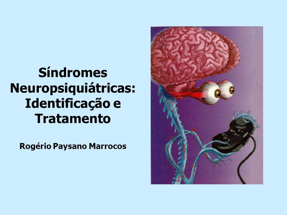 Síndromes Neuropsiquiátricas: Identificação e Tratamento Rogério Paysano Marrocos