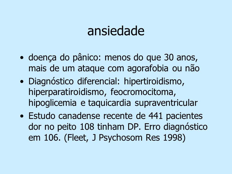 ansiedadedoença do pânico: menos do que 30 anos, mais de um ataque com agorafobia ou não.