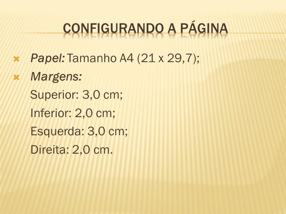 Configurando a página Papel: Tamanho A4 (21 x 29,7); Margens:
