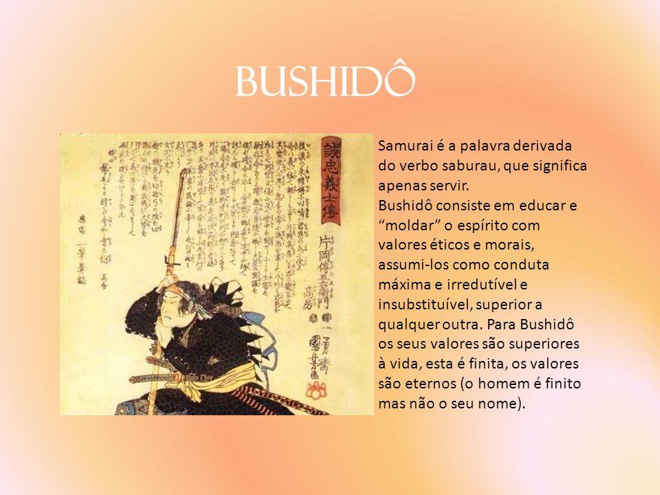 Bushidô Samurai é a palavra derivada do verbo saburau, que significa apenas servir.