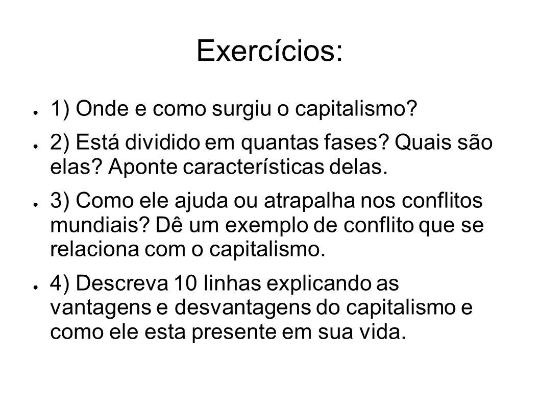 Exercícios: 1) Onde e como surgiu o capitalismo