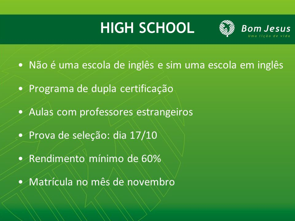 HIGH SCHOOL Não é uma escola de inglês e sim uma escola em inglês