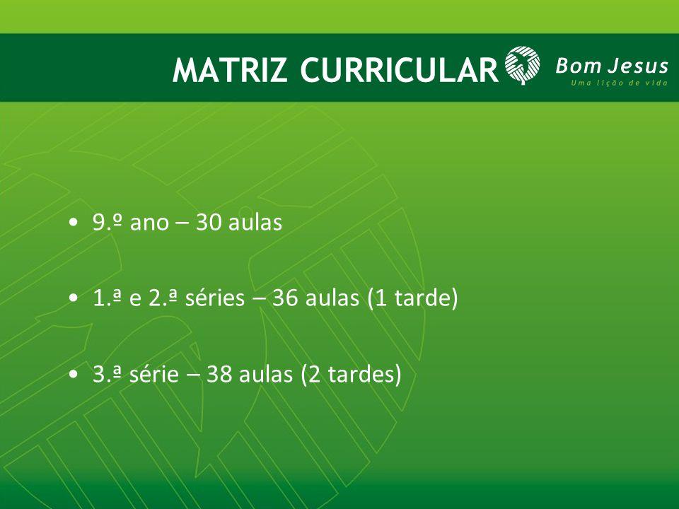 MATRIZ CURRICULAR 9.º ano – 30 aulas