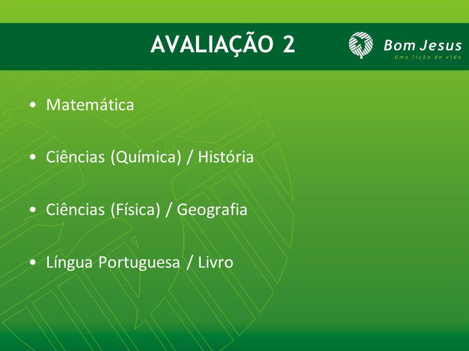AVALIAÇÃO 2 Matemática Ciências (Química) / História