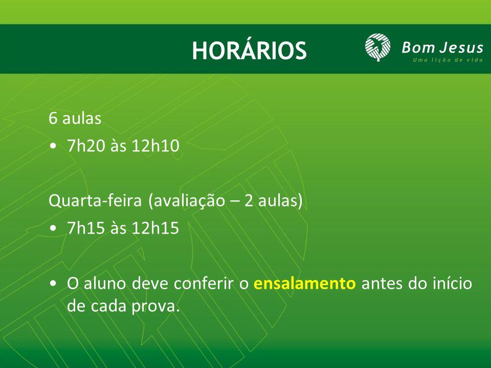 Quarta-feira (avaliação – 2 aulas) 7h15 às 12h15