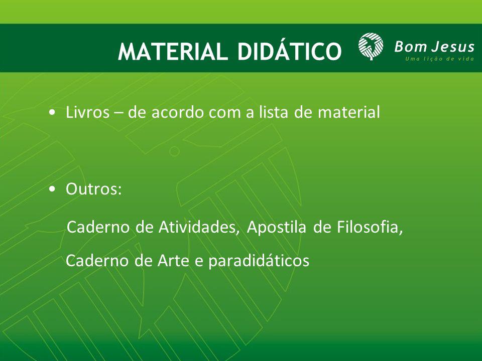 MATERIAL DIDÁTICO Livros – de acordo com a lista de material Outros: