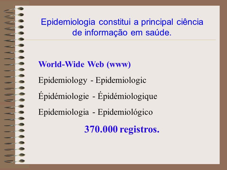 Epidemiologia constitui a principal ciência de informação em saúde.