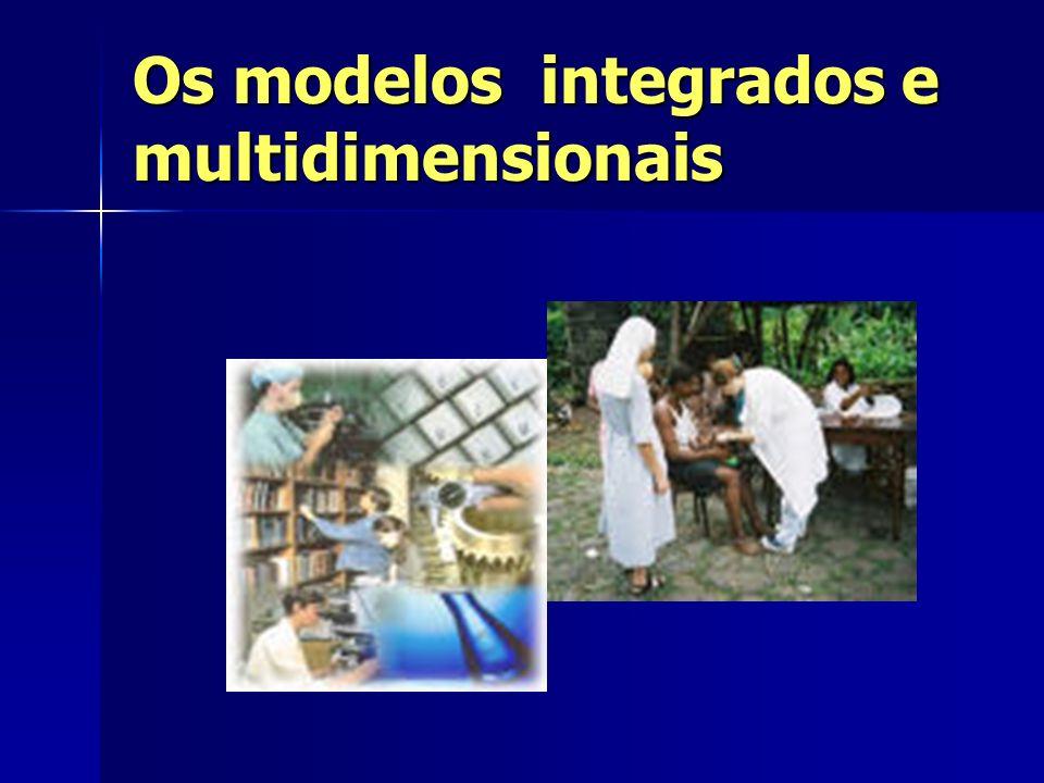 Os modelos integrados e multidimensionais