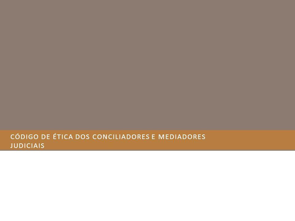 Código de Ética dos Conciliadores e mediadores judiciais