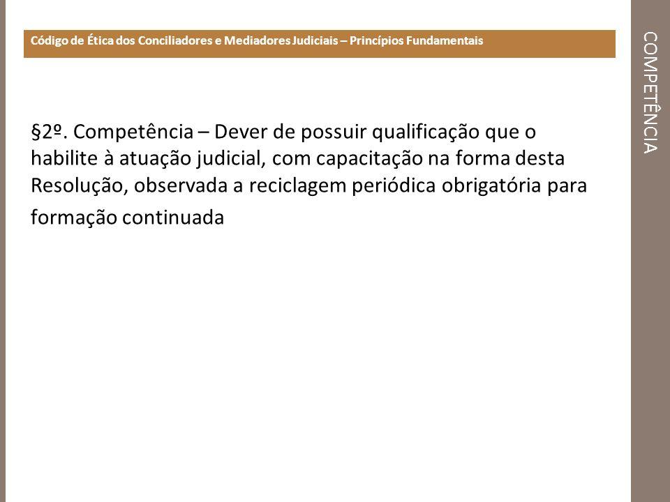 Código de Ética dos Conciliadores e Mediadores Judiciais – Princípios Fundamentais