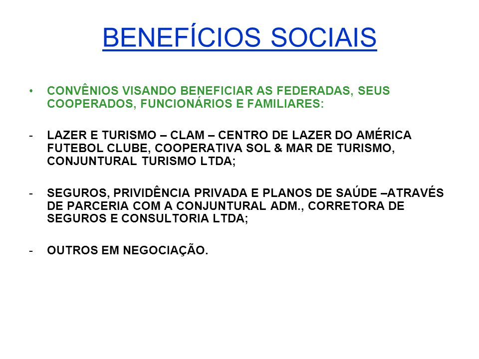 BENEFÍCIOS SOCIAIS CONVÊNIOS VISANDO BENEFICIAR AS FEDERADAS, SEUS COOPERADOS, FUNCIONÁRIOS E FAMILIARES: