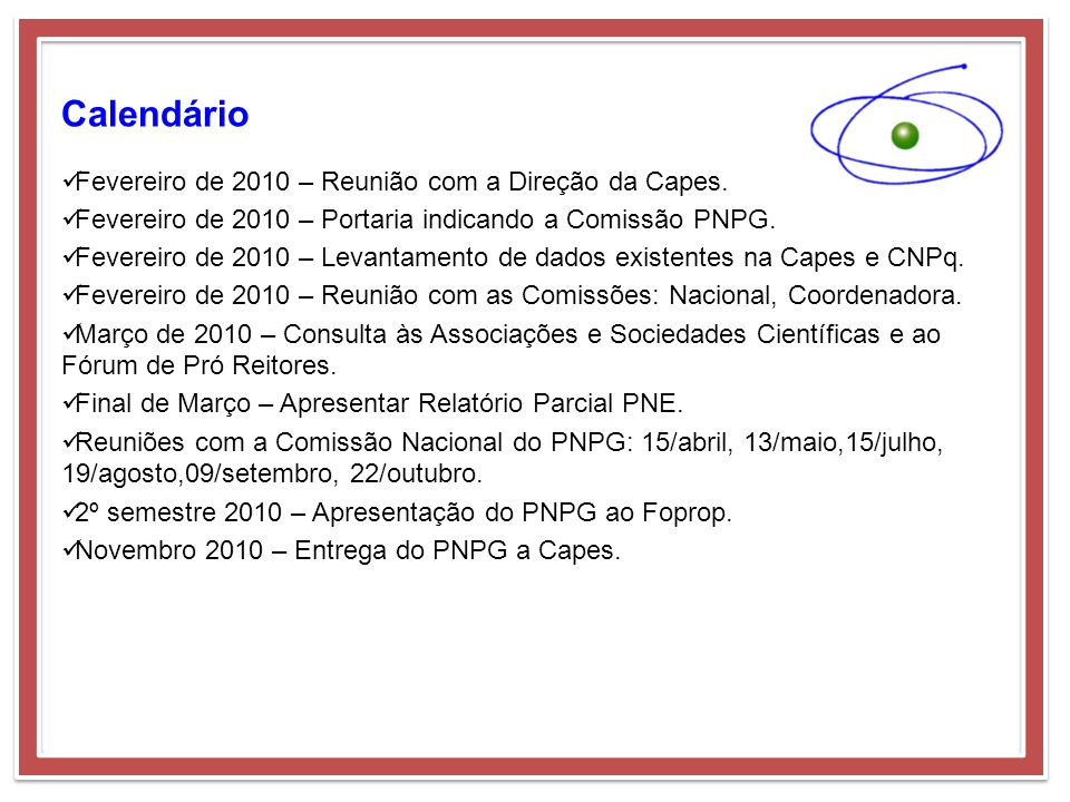 Calendário Fevereiro de 2010 – Reunião com a Direção da Capes.