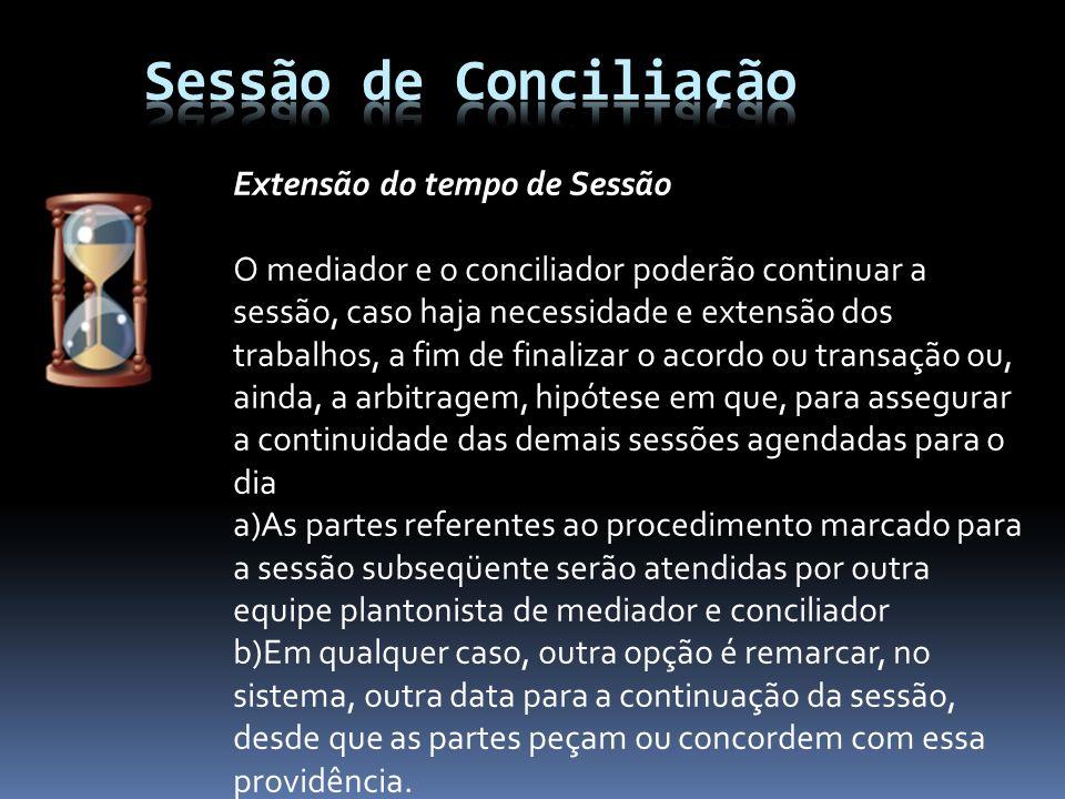 Sessão de Conciliação Extensão do tempo de Sessão