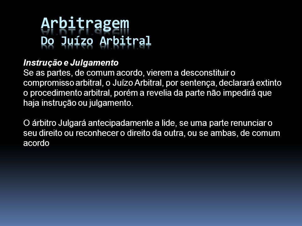 Arbitragem Do Juízo Arbitral Instrução e Julgamento