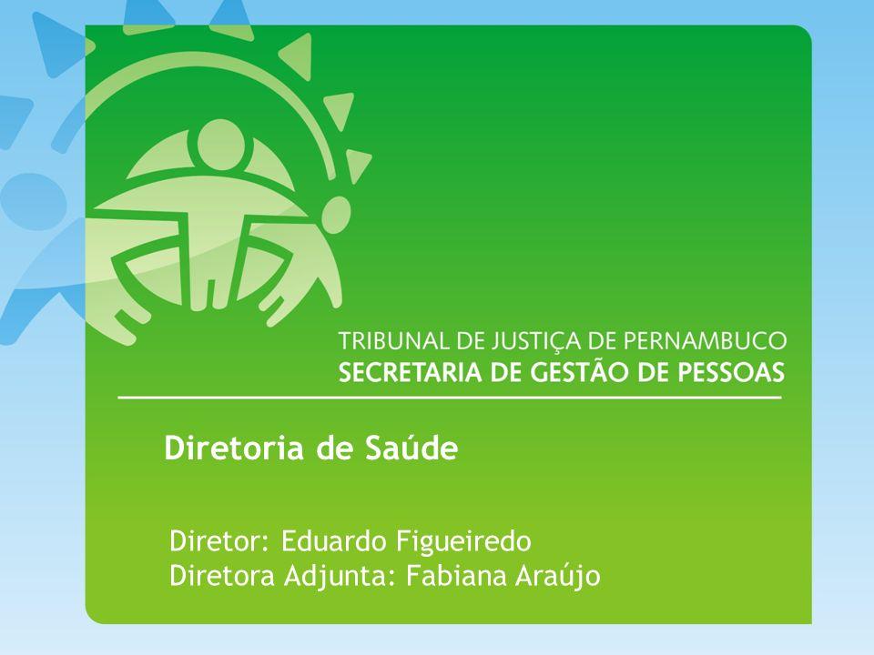 Diretoria de Saúde Diretor: Eduardo Figueiredo