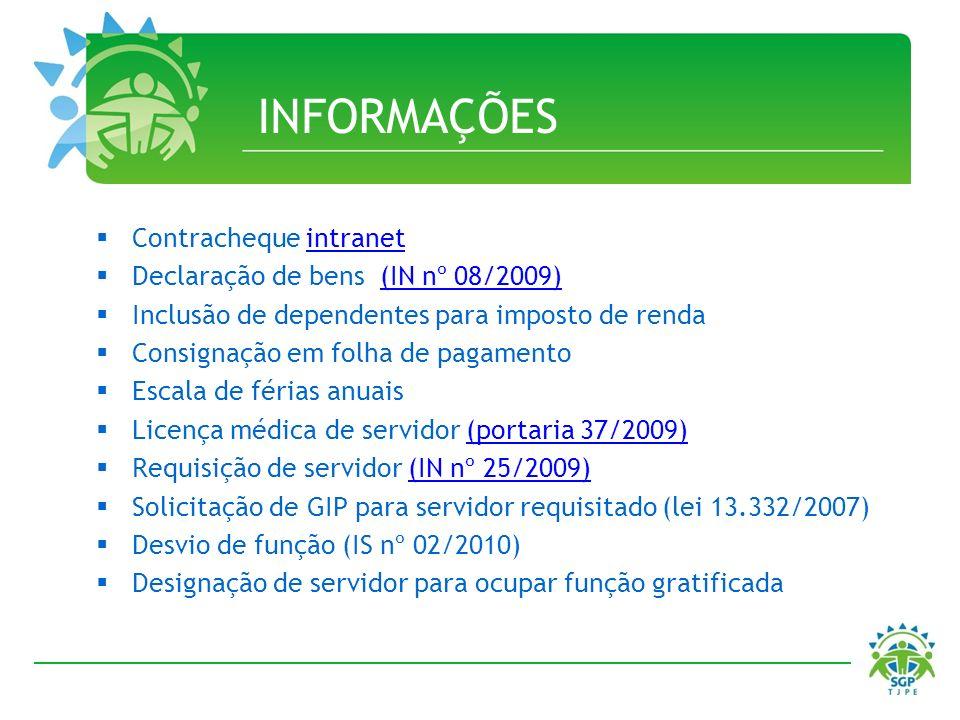 INFORMAÇÕES Contracheque intranet Declaração de bens (IN nº 08/2009)