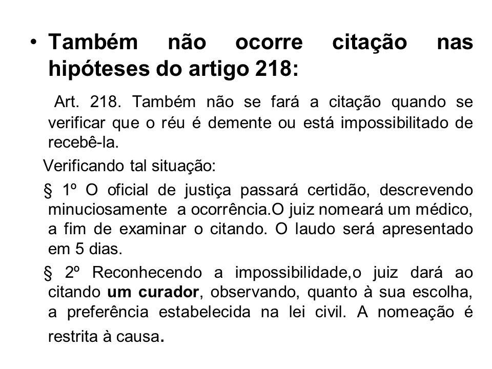 Também não ocorre citação nas hipóteses do artigo 218: