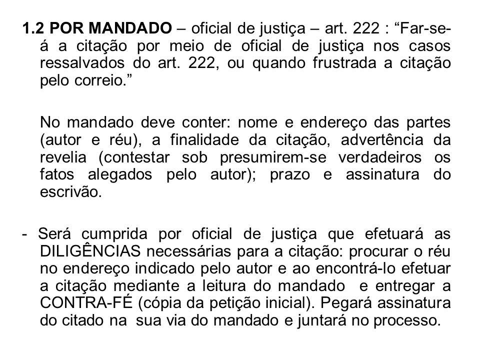 1. 2 POR MANDADO – oficial de justiça – art