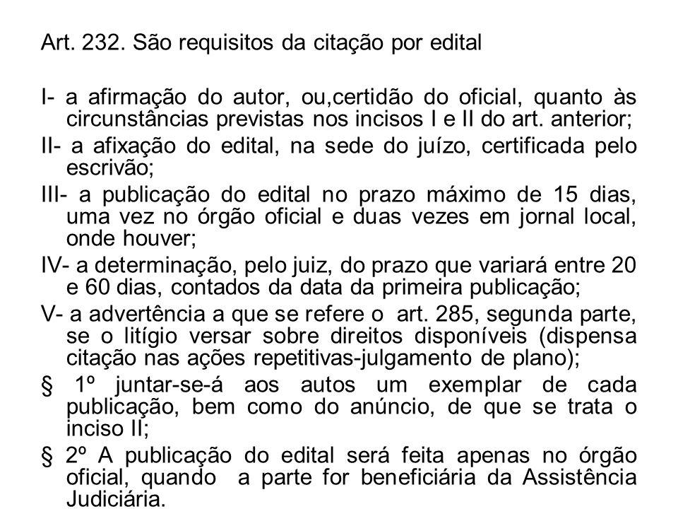 Art. 232. São requisitos da citação por edital