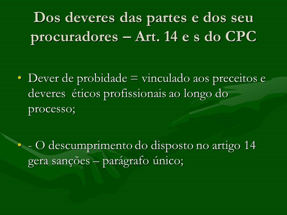 Dos deveres das partes e dos seu procuradores – Art. 14 e s do CPC