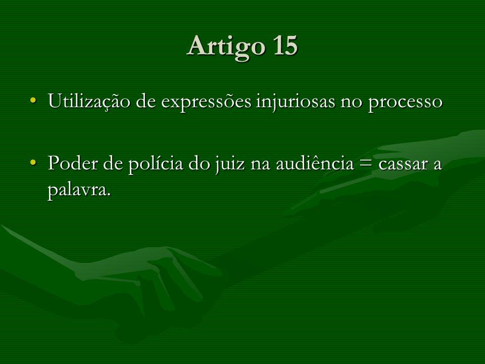 Artigo 15 Utilização de expressões injuriosas no processo