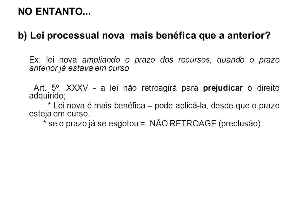 b) Lei processual nova mais benéfica que a anterior