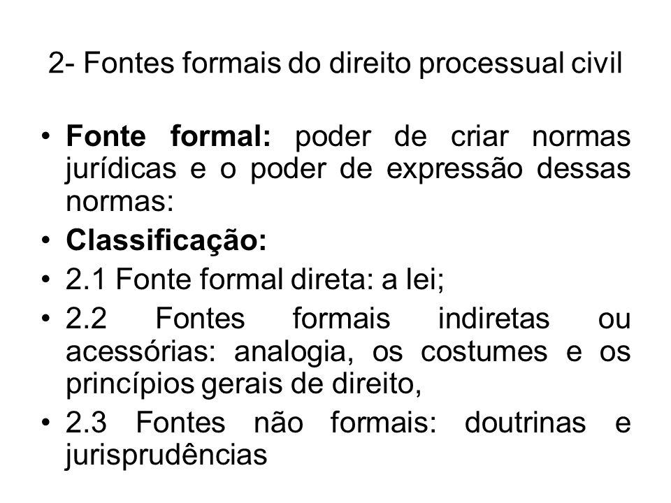 2- Fontes formais do direito processual civil