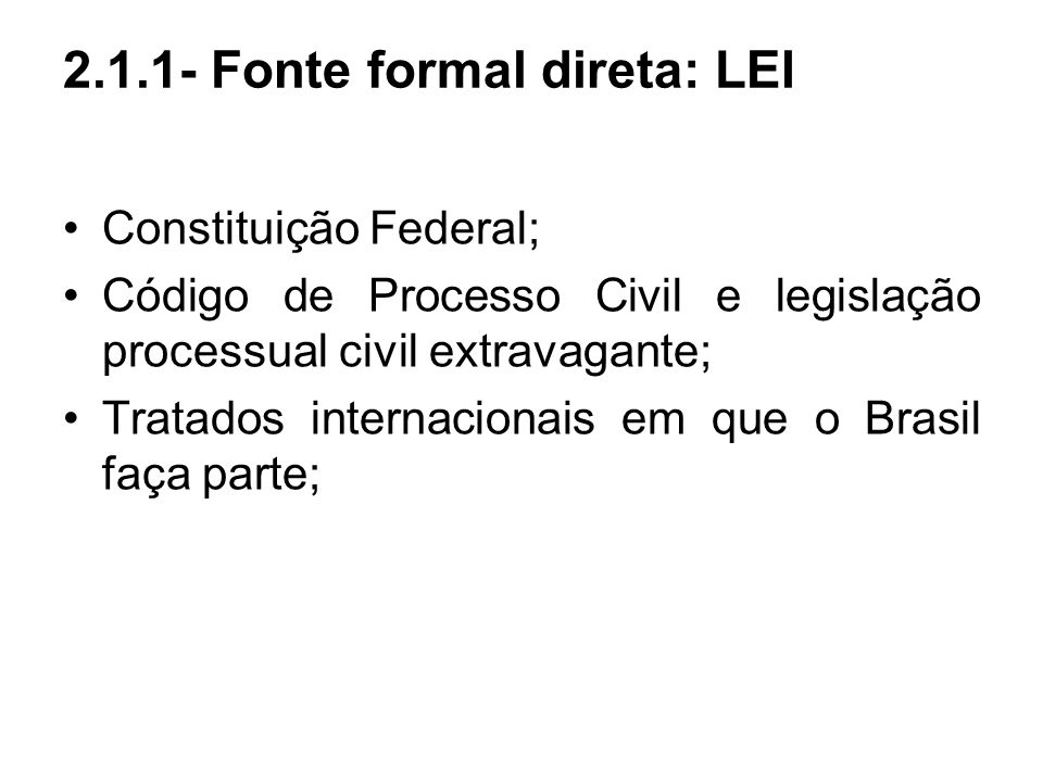 2.1.1- Fonte formal direta: LEI