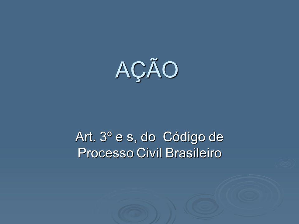Art. 3º e s, do Código de Processo Civil Brasileiro