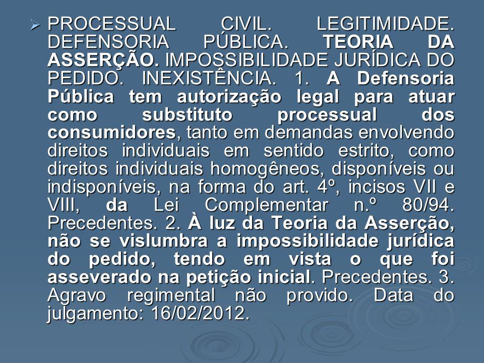 PROCESSUAL CIVIL. LEGITIMIDADE. DEFENSORIA PÚBLICA. TEORIA DA ASSERÇÃO