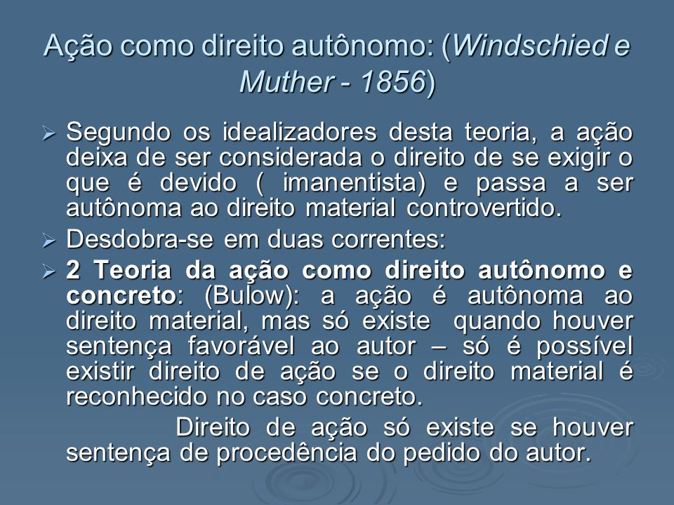 Ação como direito autônomo: (Windschied e Muther - 1856)