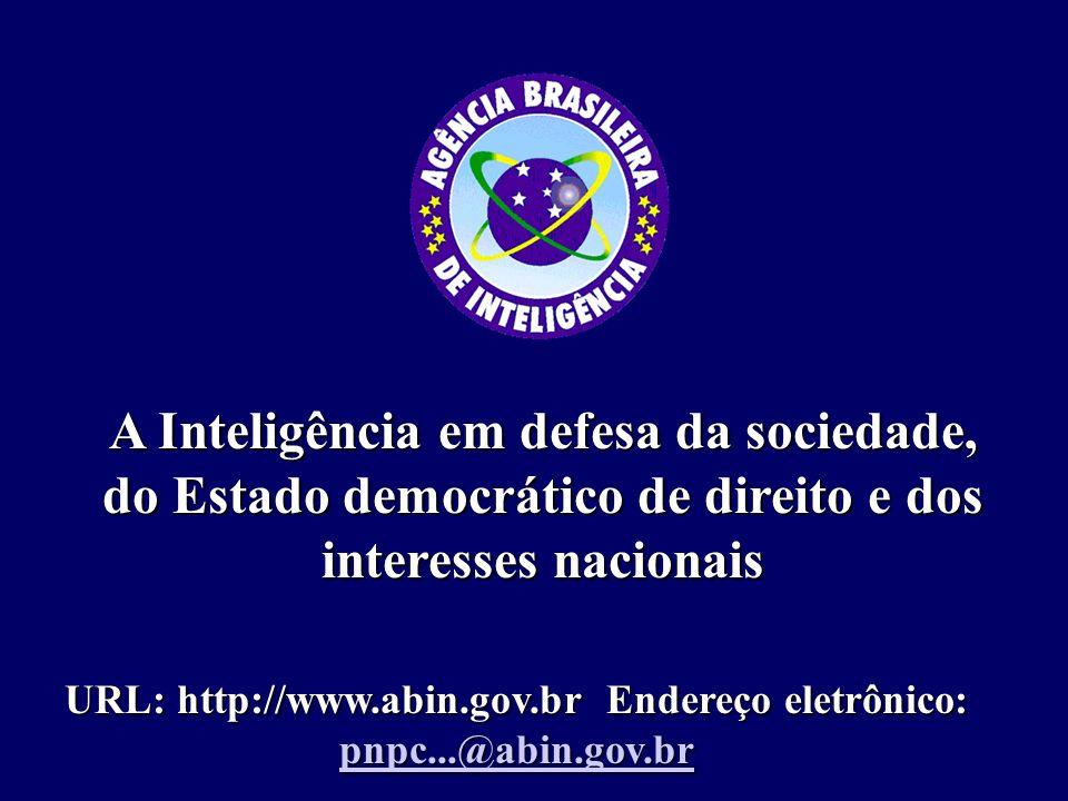 URL: http://www.abin.gov.br Endereço eletrônico: pnpc...@abin.gov.br