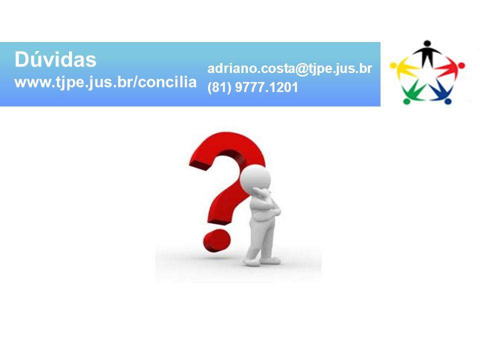 Dúvidas www.tjpe.jus.br/concilia